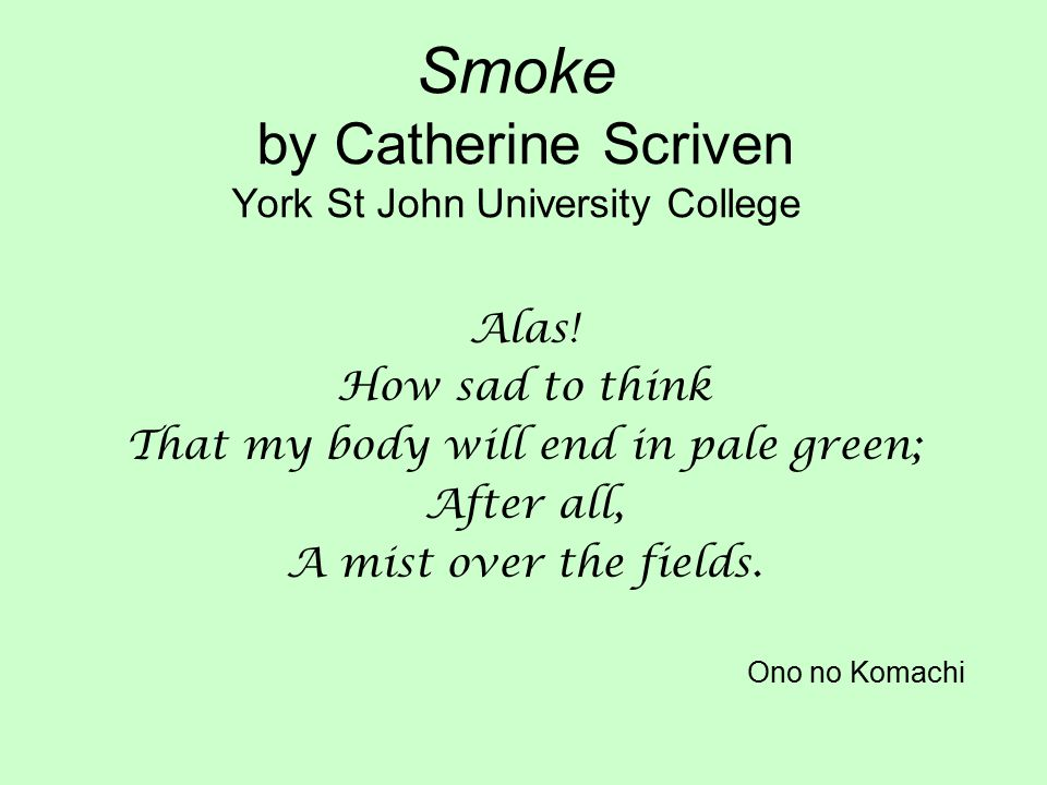 Smoke by Catherine Scriven York St John University College