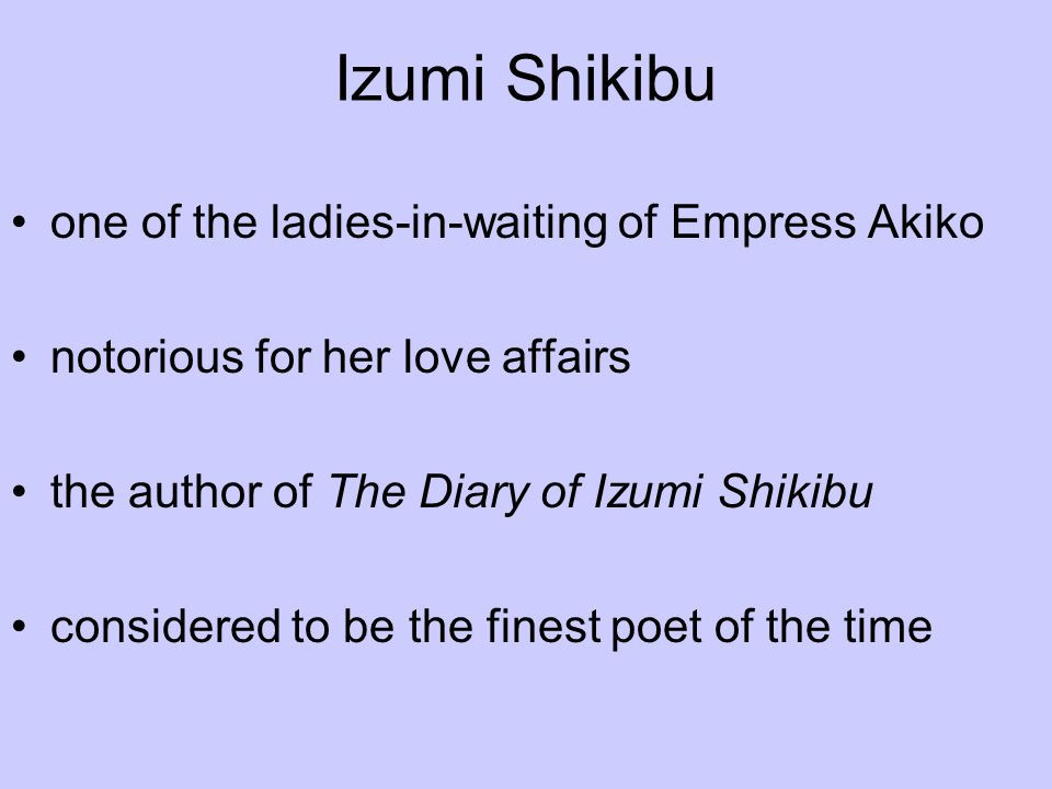 Izumi Shikibu one of the ladies-in-waiting of Empress Akiko