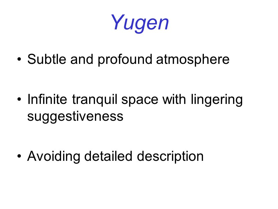 Yugen Subtle and profound atmosphere