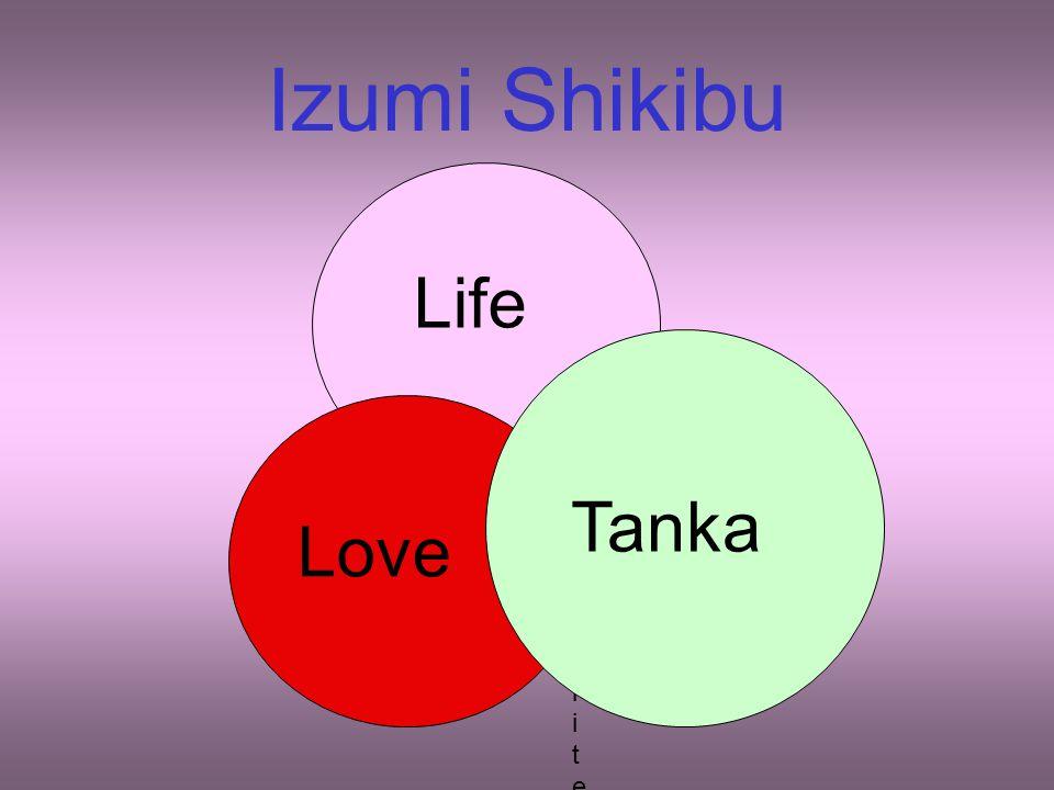 Izumi Shikibu Life Tanka Love To write