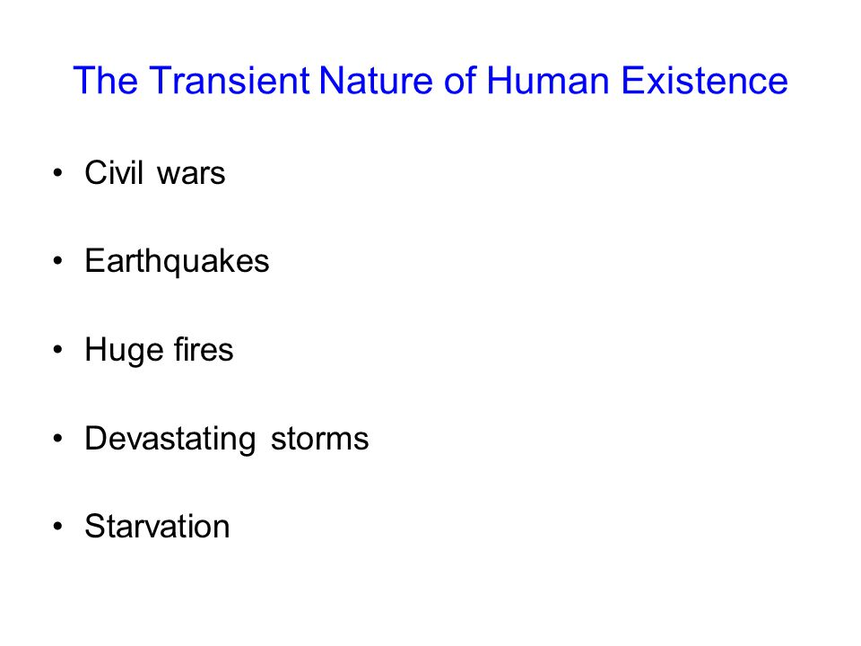 The Transient Nature of Human Existence