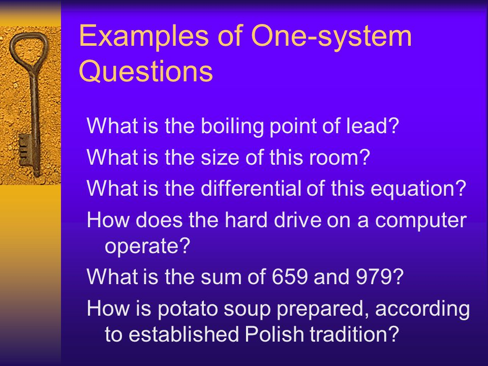 Examples of One-system Questions