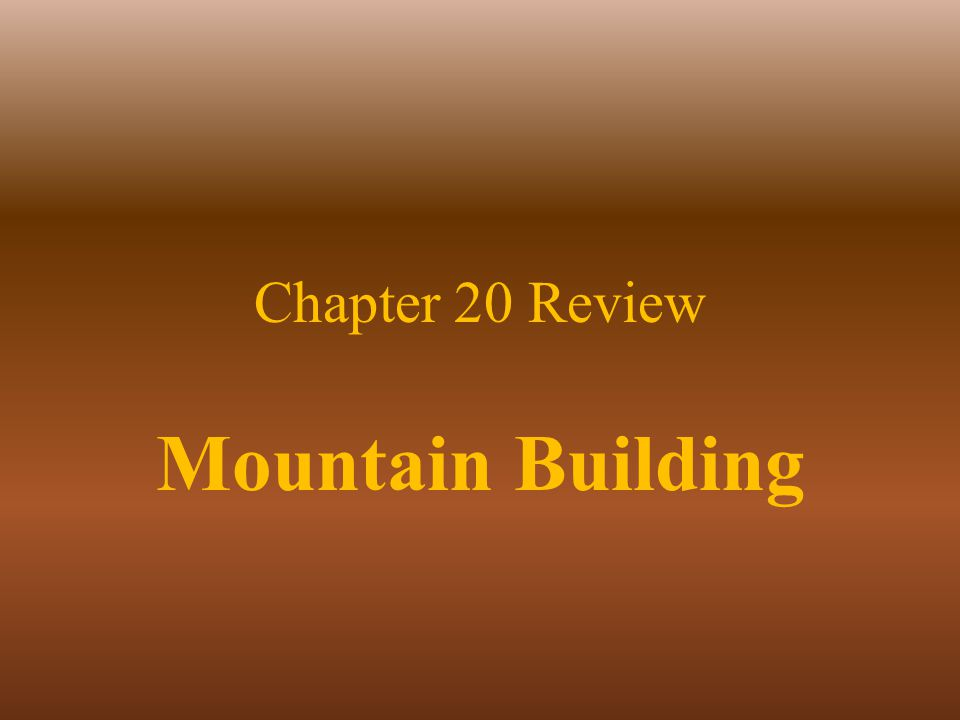 Chapter 20 Review Mountain Building