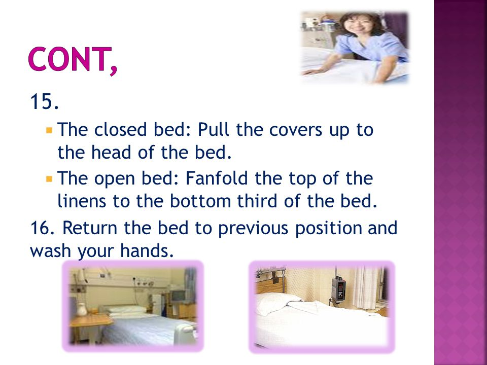 Cont, 15. The closed bed: Pull the covers up to the head of the bed.