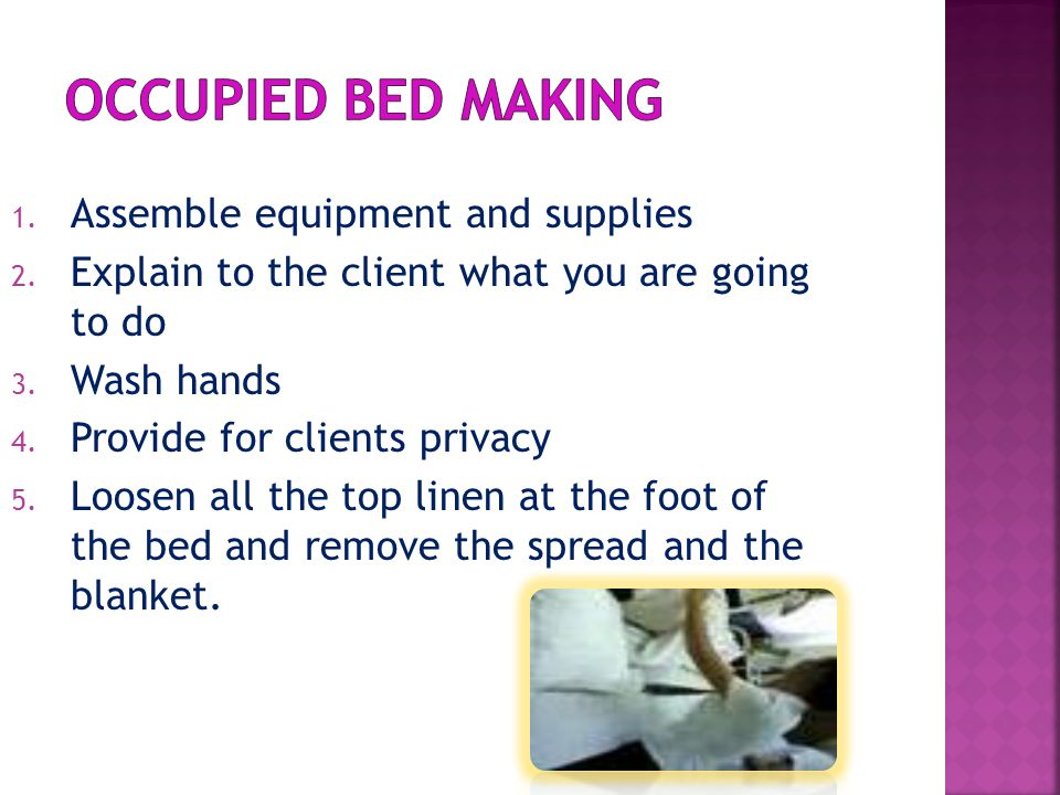 Occupied bed making Assemble equipment and supplies