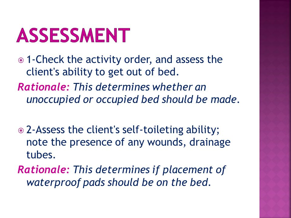 Assessment 1-Check the activity order, and assess the client s ability to get out of bed.