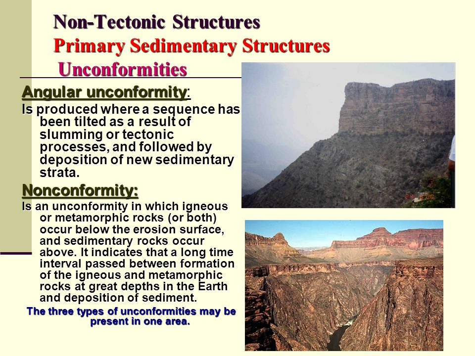 Non-Tectonic Structures Primary Sedimentary Structures Unconformities