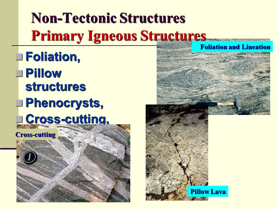 Non-Tectonic Structures Primary Igneous Structures