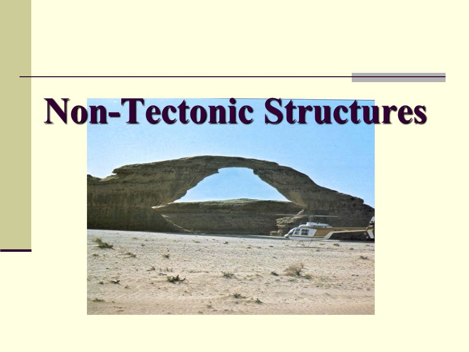 Non-Tectonic Structures