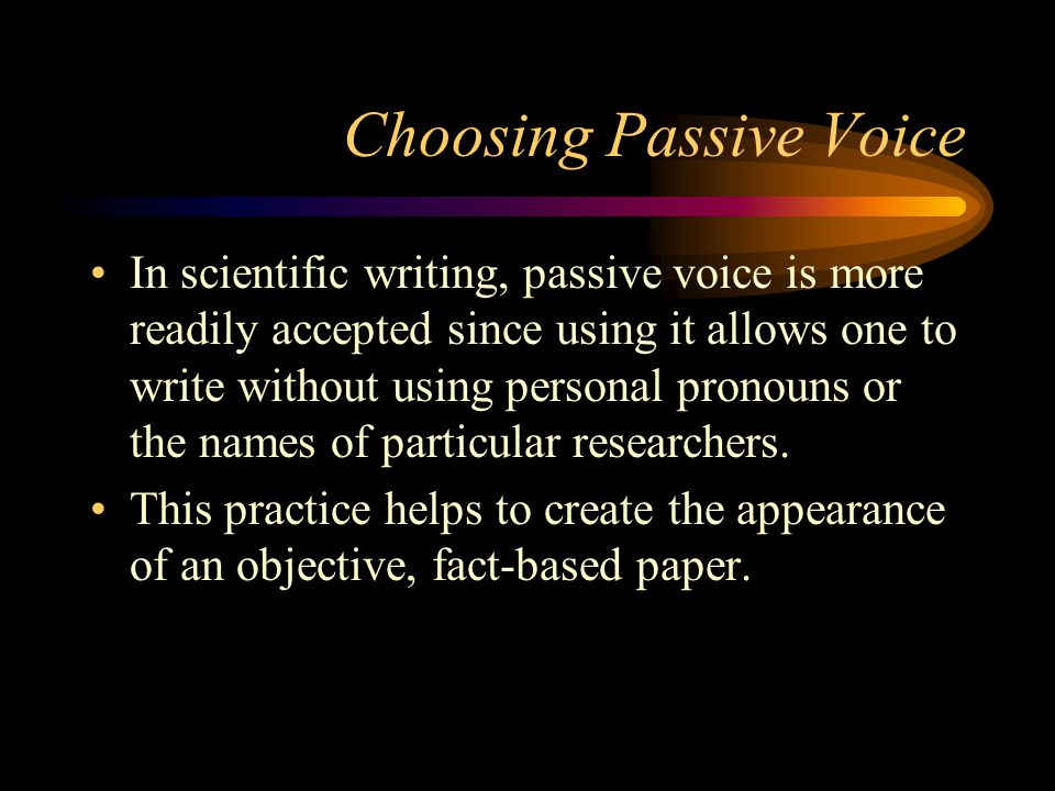 Choosing Passive Voice
