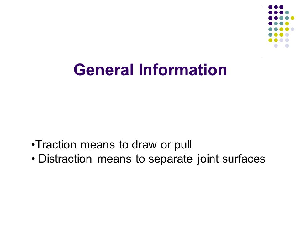 General Information Traction means to draw or pull