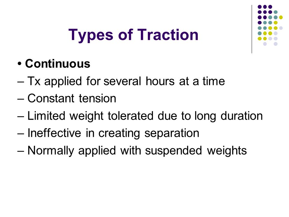 Types of Traction • Continuous