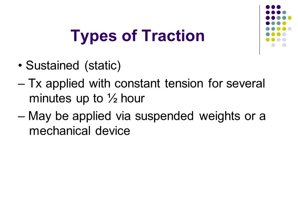 Types of Traction • Sustained (static)