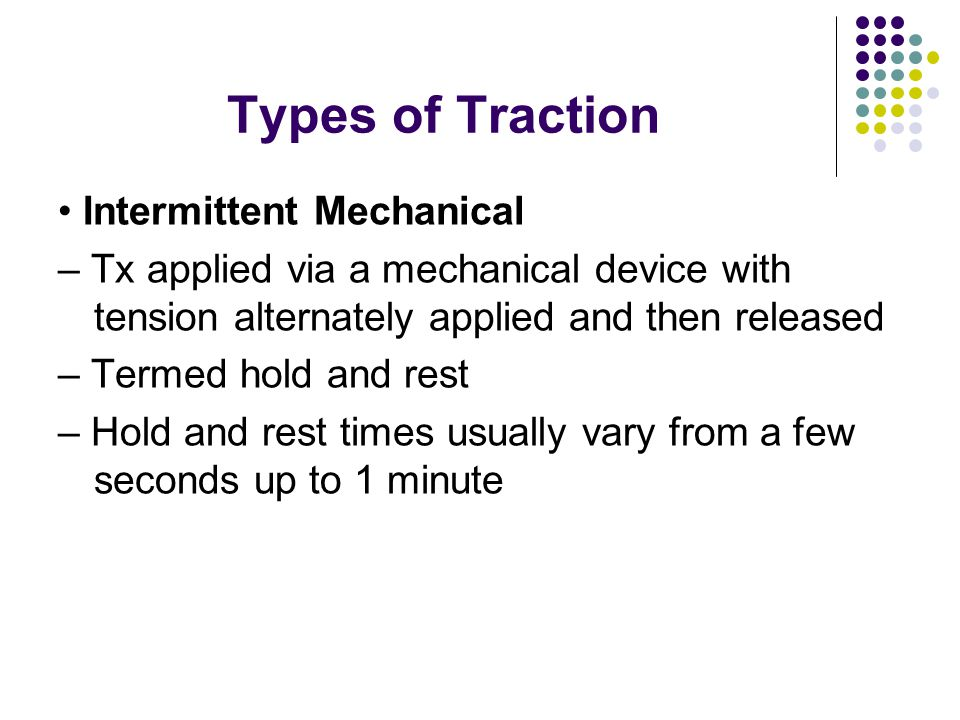 Types of Traction • Intermittent Mechanical