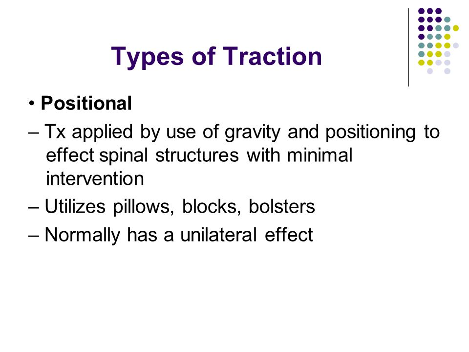Types of Traction • Positional