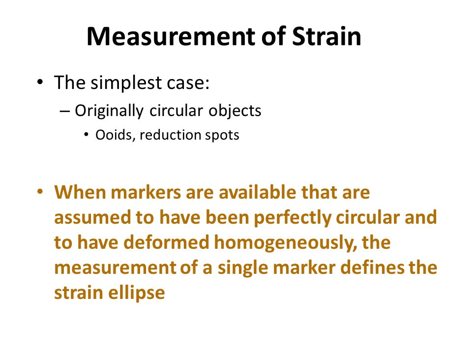 Measurement of Strain The simplest case: