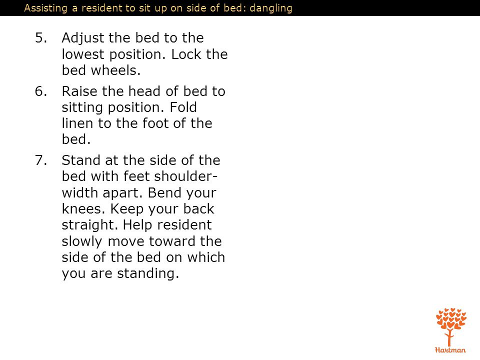 Assisting a resident to sit up on side of bed: dangling