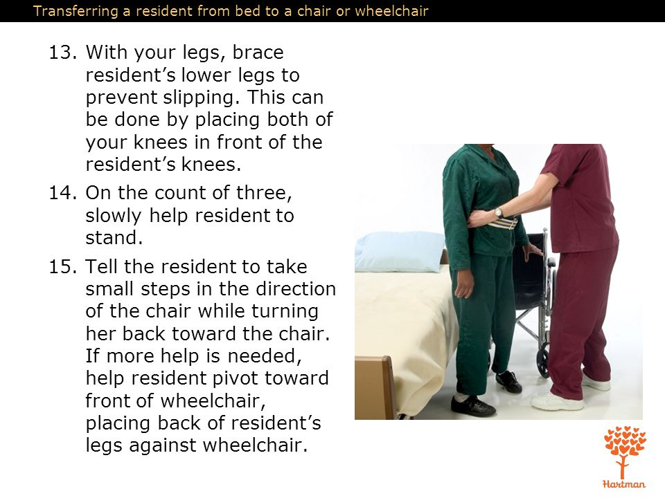 Transferring a resident from bed to a chair or wheelchair