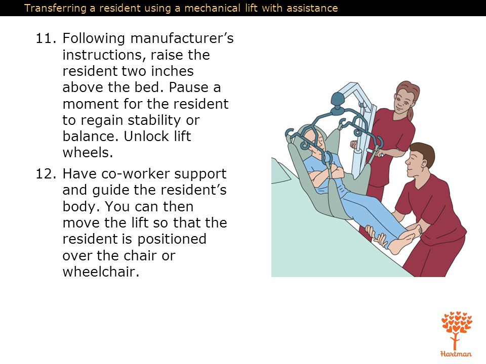 Transferring a resident using a mechanical lift with assistance