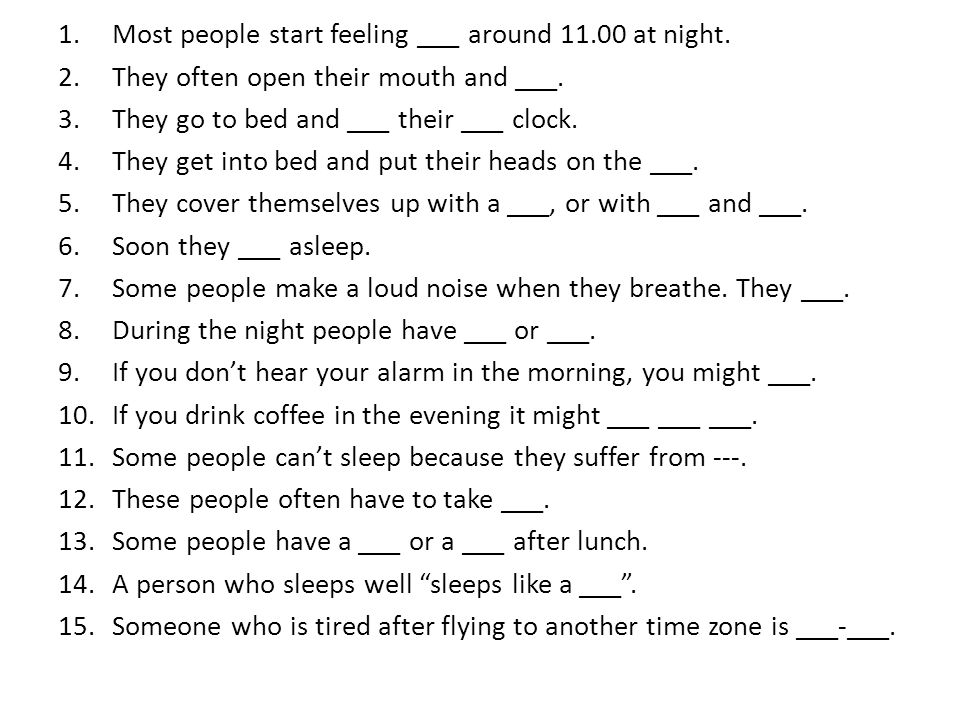 Most people start feeling ___ around 11.00 at night.
