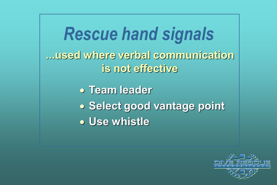 ...used where verbal communication is not effective