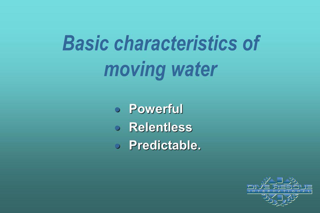 Basic characteristics of moving water