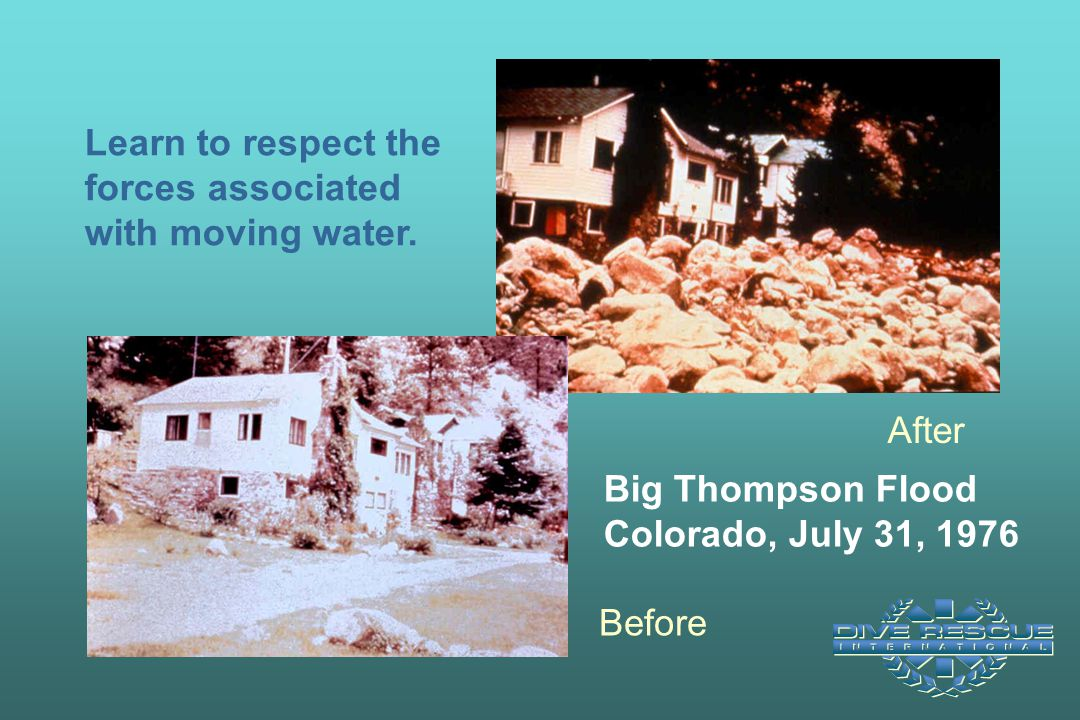 Learn to respect the forces associated with moving water.