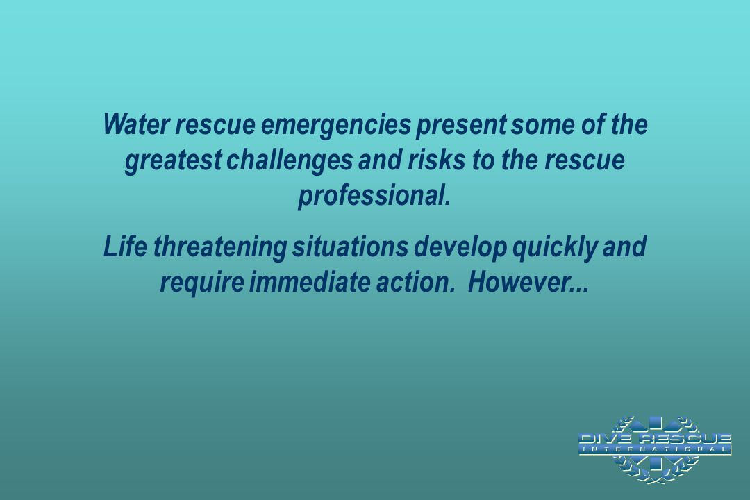 Water rescue emergencies present some of the greatest challenges and risks to the rescue professional. Life threatening situations develop quickly and require immediate action. However...