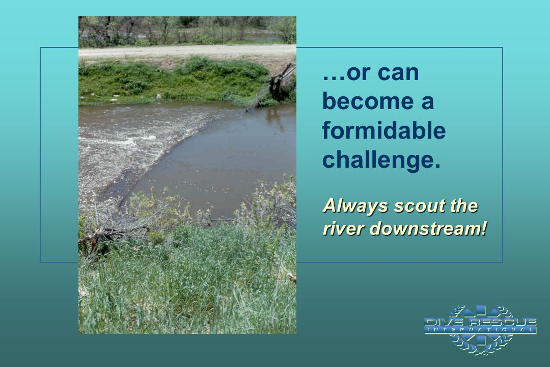 …or can become a formidable challenge.