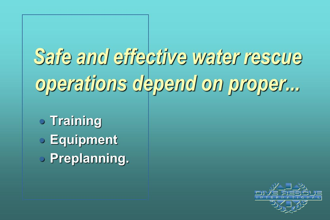 Safe and effective water rescue operations depend on proper...