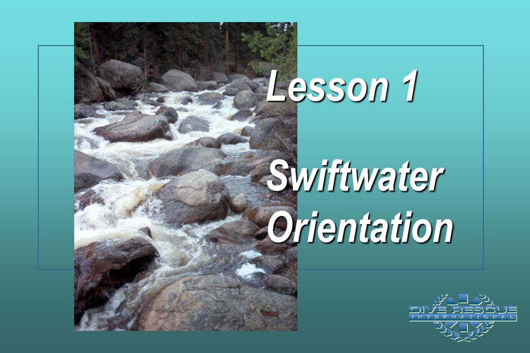 Lesson 1 Swiftwater Orientation