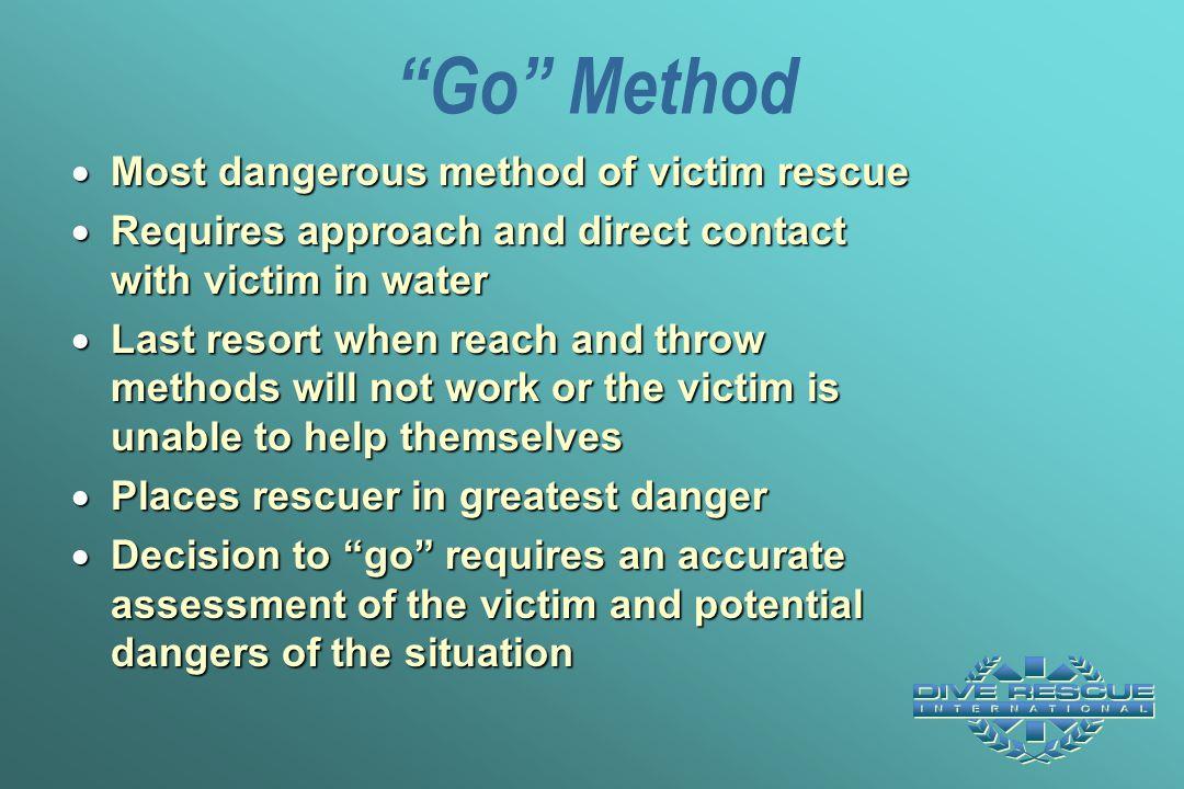 Go Method Most dangerous method of victim rescue