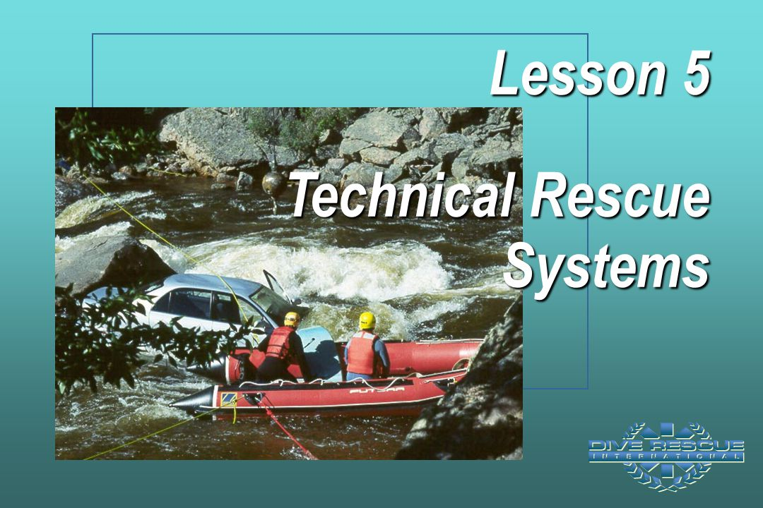 Lesson 5 Technical Rescue Systems
