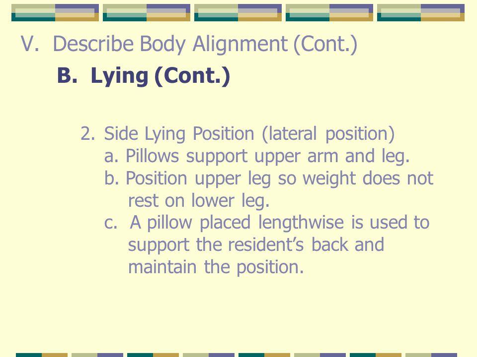 Describe Body Alignment (Cont.)