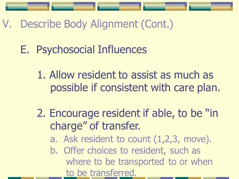 Describe Body Alignment (Cont.) E. Psychosocial Influences