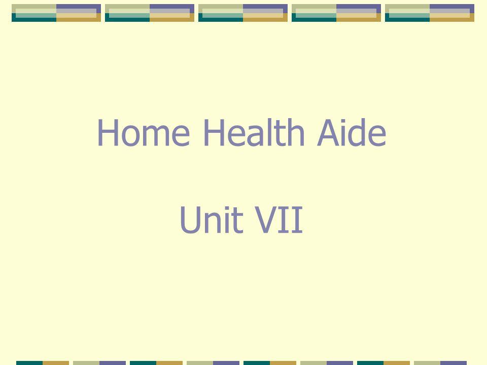 Home Health Aide Unit VII