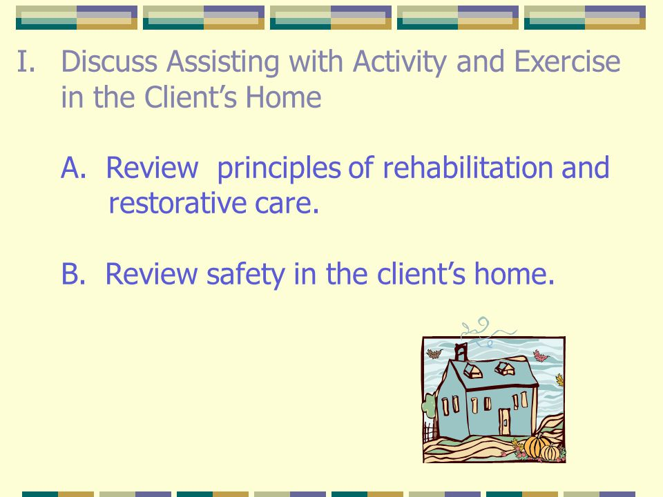 Discuss Assisting with Activity and Exercise