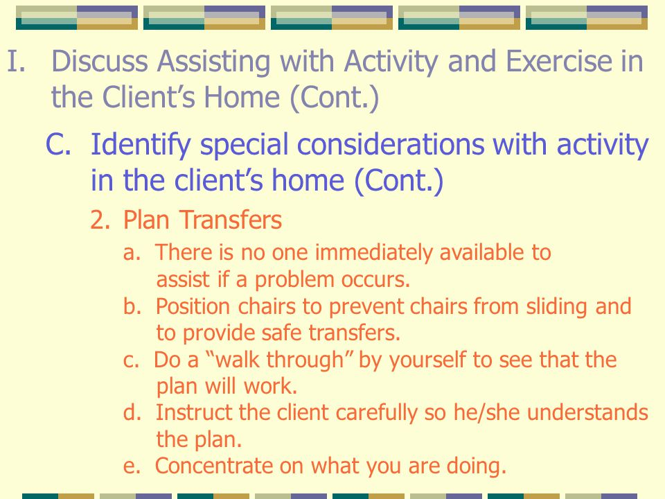Discuss Assisting with Activity and Exercise in the Client's Home (Cont.)