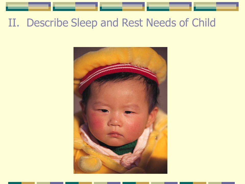 II. Describe Sleep and Rest Needs of Child