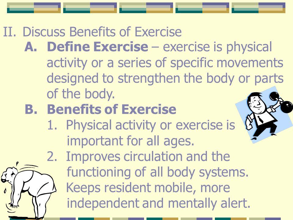 Discuss Benefits of Exercise