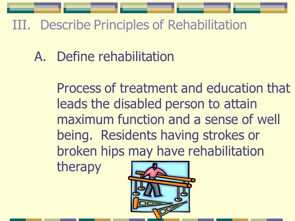 Describe Principles of Rehabilitation
