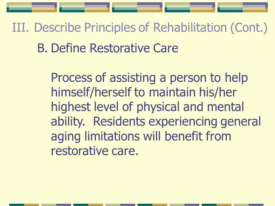 Describe Principles of Rehabilitation (Cont.)