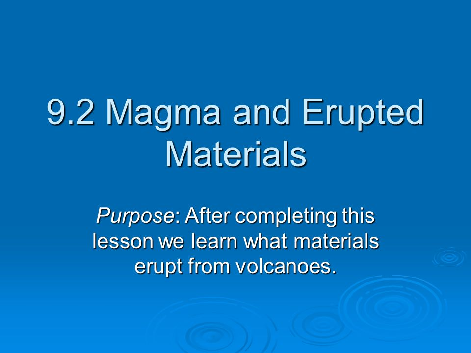 9.2 Magma and Erupted Materials