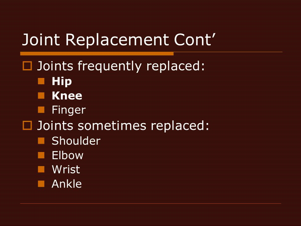 Joint Replacement Cont'
