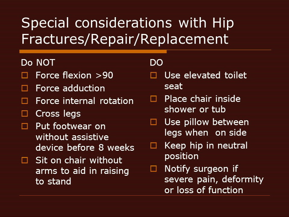 Special considerations with Hip Fractures/Repair/Replacement