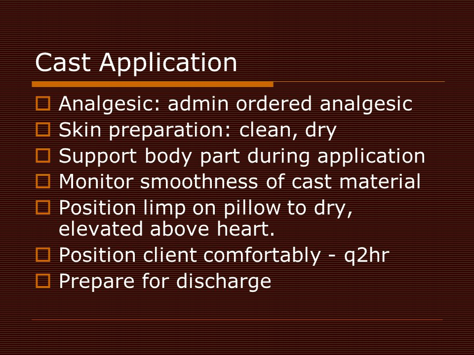 Cast Application Analgesic: admin ordered analgesic