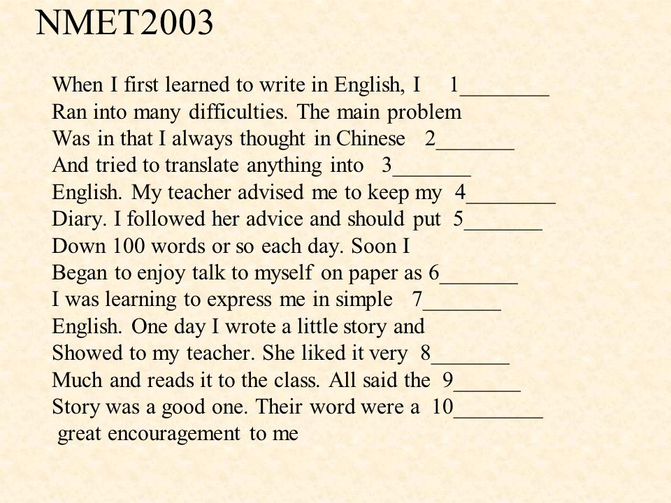 NMET2003 When I first learned to write in English, I 1________