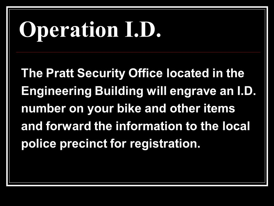 Operation I.D. The Pratt Security Office located in the