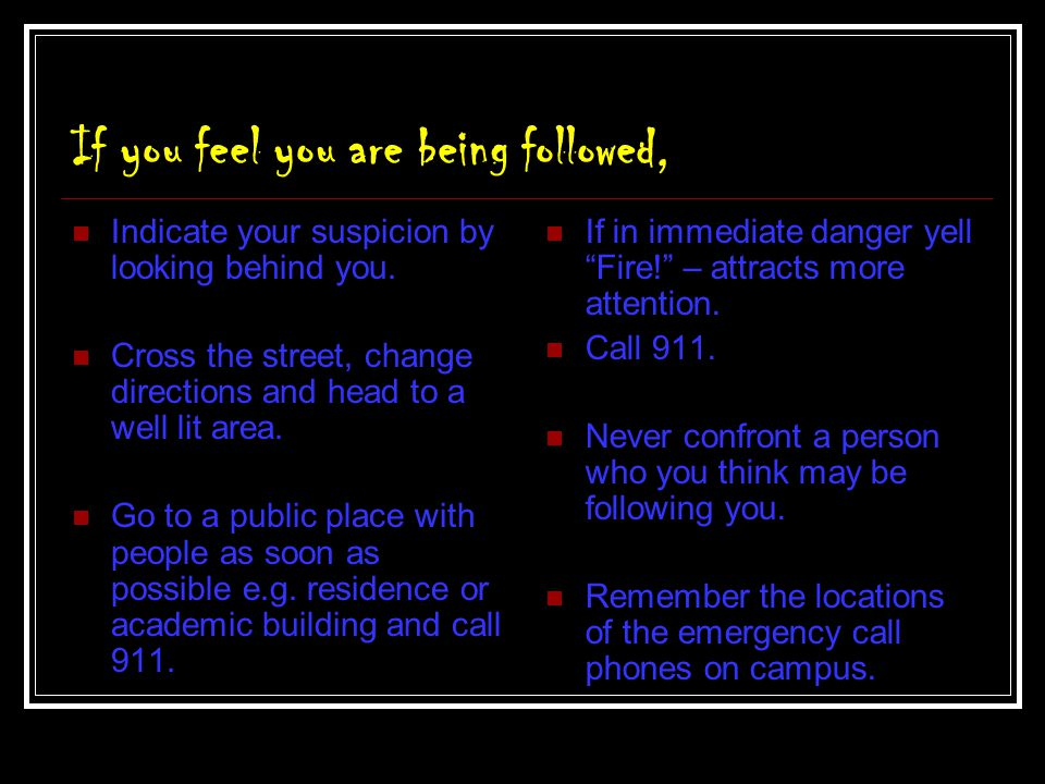 If you feel you are being followed,