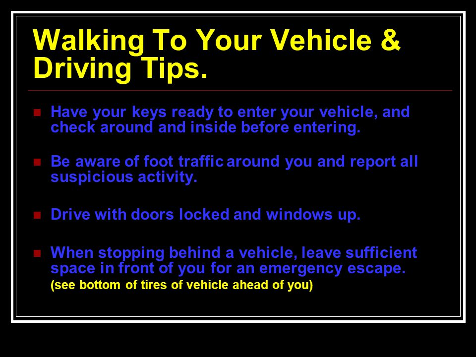 Walking To Your Vehicle & Driving Tips.